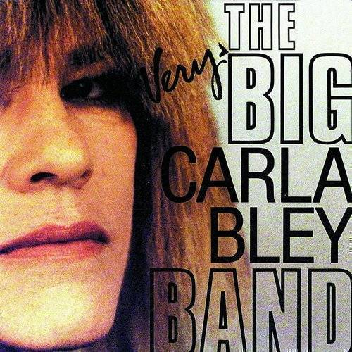 Very Big Carla Bley Band [Import]