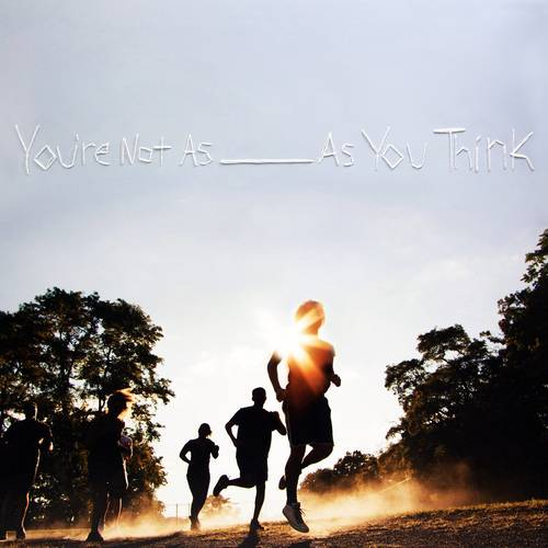 You're Not As ______ As You Think [Import Vinyl]