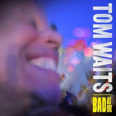 Tom Waits - Bad As Me: Remastered [LP]