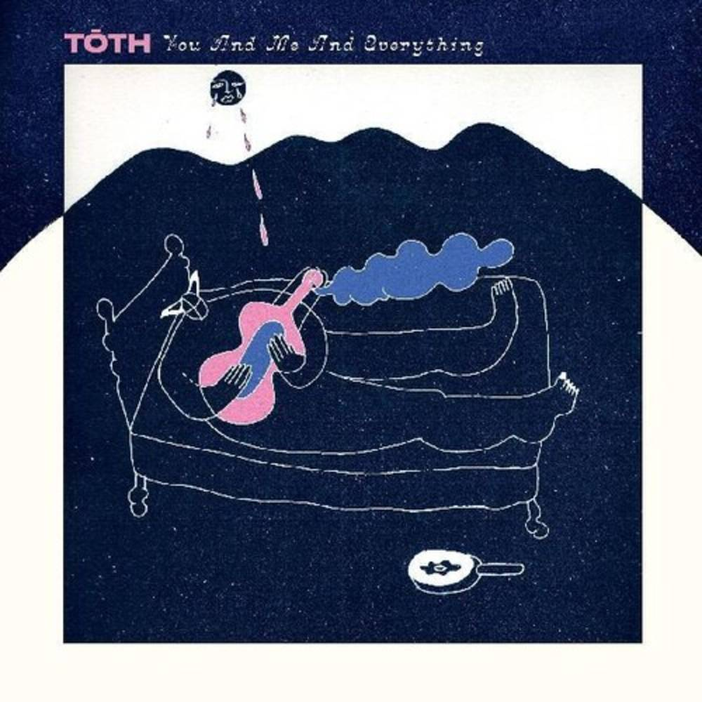 Toth - You And Me And Everything