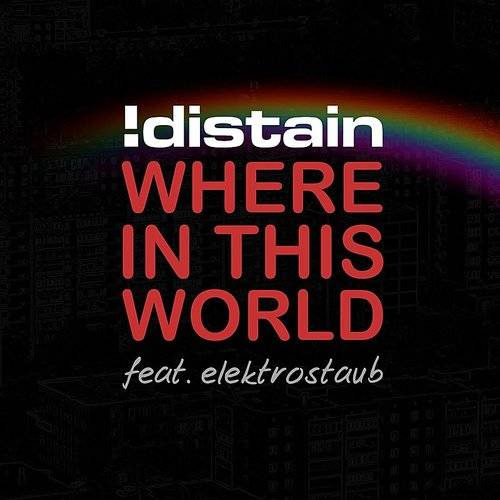 Where In This World (Feat. Elektrostaub)