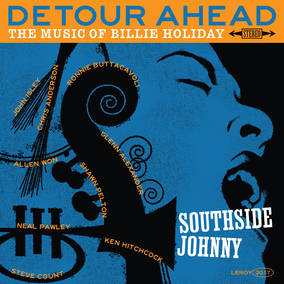 Southside Johnny: Detour Ahead - The Music of Billie Holiday