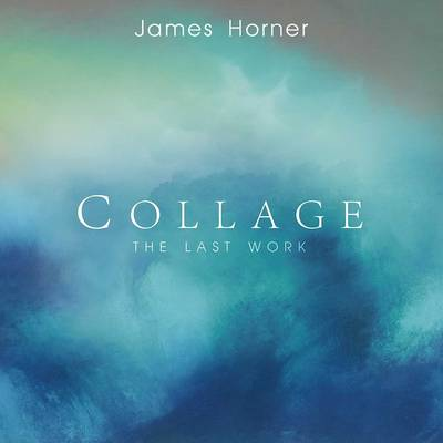 James Horner - James Horner: Collage - The Last Work