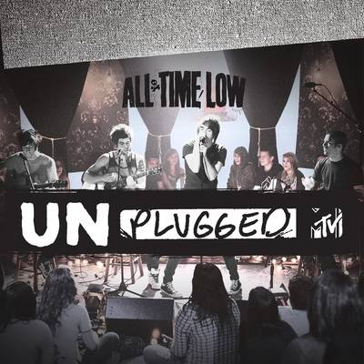 All Time Low - MTV Unplugged