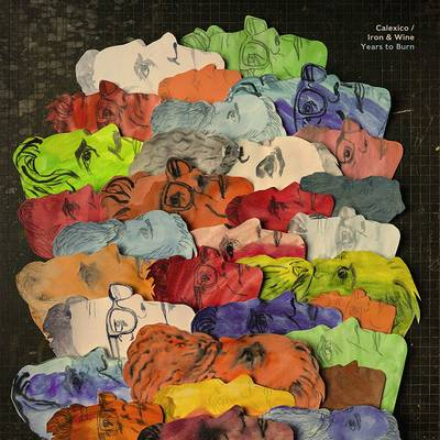 Calexico and Iron & Wine - Years To Burn [LP]