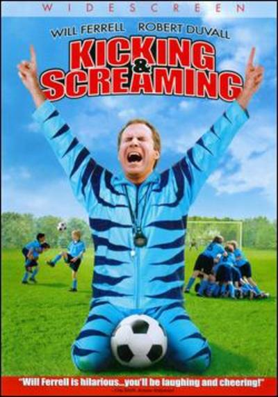 - Kicking & Screaming