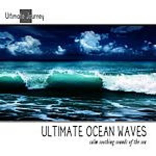 Ultimate Journey - Ultimate Ocean Waves: Calming Sounds Of