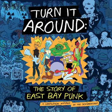 Turn It Around: Story Of East Bay Punk [Original Soundtrack LP]