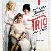 Emmylou Harris, Linda Ronstadt, Dolly Parton (Trio) - My Dear Companion: Selections From The Trio Collection