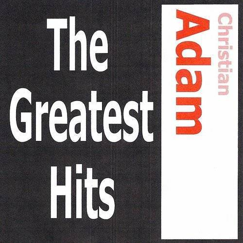 Christian Adam - The Greatest Hits