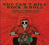 VARIOUS ARTISTS - You Can't Kill Rock 'N' Roll