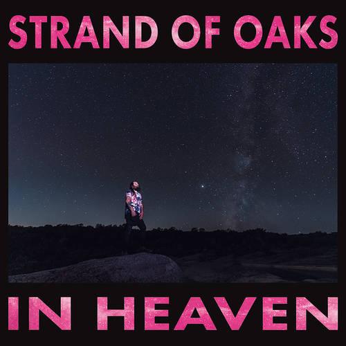 Strand Of Oaks - In Heaven