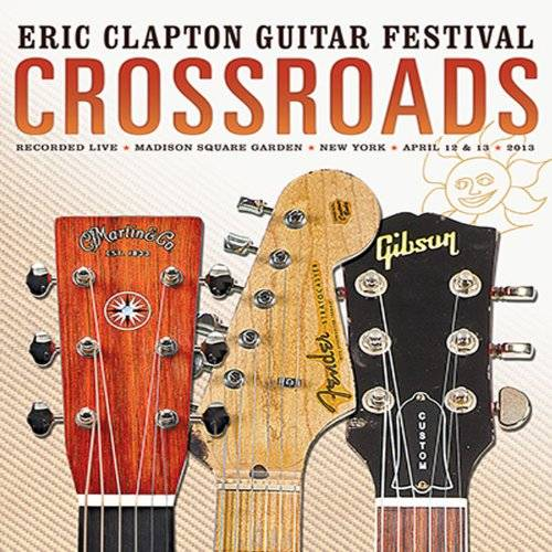 Crossroads Guitar Festival 2013 [2CD]