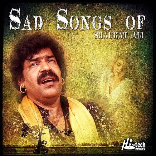 Sad Songs Of Shaukat Ali