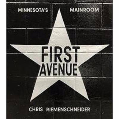 Chris Riemenschneider - First Avenue: Minnesota's Mainroom