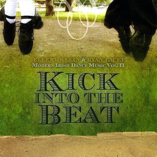 Vol. 2-Kick Into The Beat: Modern Irish Dance Musi