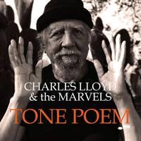 Charles Lloyd & The Marvels - Tone Poem (Blue Note Tone Poet Series) [2 LP]