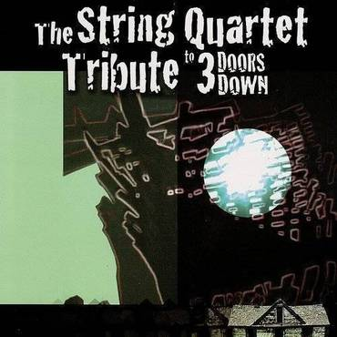String Quart Tribute To 3 Doors Down