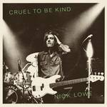 Nick Lowe & Wilco - Cruel to Be Kind (40th Anniversary Edition) [RSD BF 2019]