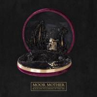 Moor Mother - Black Encyclopedia Of The Air [LP]
