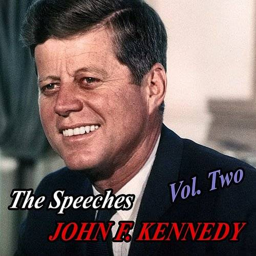 The Speeches Of John F. Kennedy - Volume Two