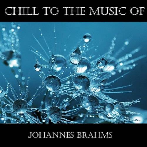 Chill To The Music Of Johannes Brahms