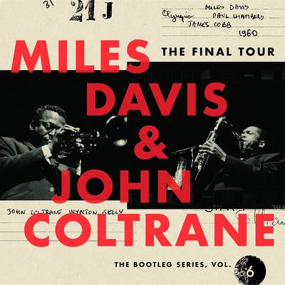 Miles Davis & John Coltrane - The Final Tour: Bootleg Series Vol. 6