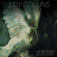 Judy Collins - White Bird: Anthology Of Favorites