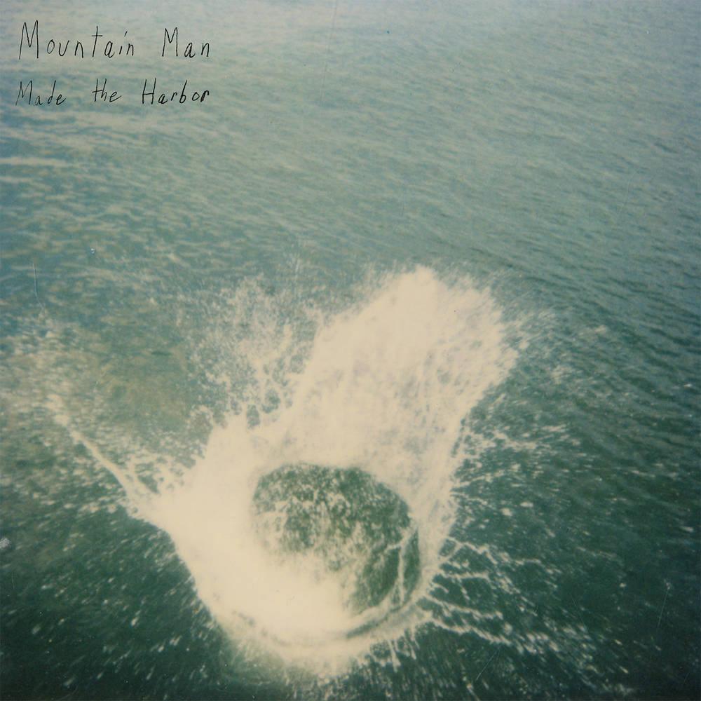 Mountain Man - Made the Harbor: 10th Anniversary [2LP]
