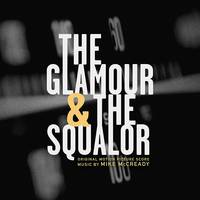 Mike McCready - Glamor & The Squalor (Original Motion Picture)
