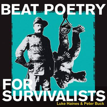 Beat Poetry For Survivalists [LP]