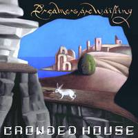 Crowded House - Dreamers Are Waiting [LP]