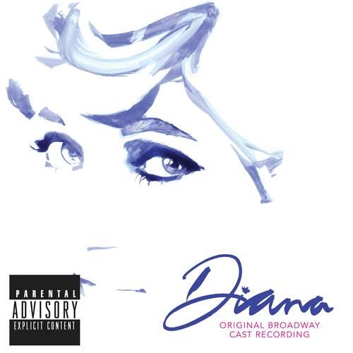 Diana Original Broadway Cast - Diana: The Musical Original Broadway Cast Recording