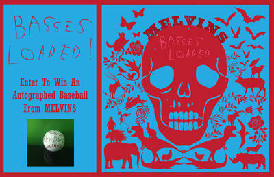 ENTER TO WIN AN AUTOGRAPHED BASEBALL FROM MELVINS