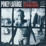 "Pokey Lafarge - ""Riot In The Streets / Better Man Than Me"""