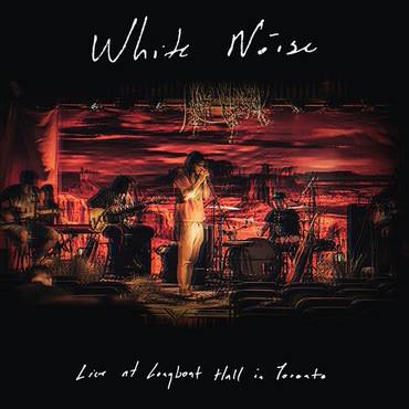 White Noise (Live From Longboat Hall) - Single