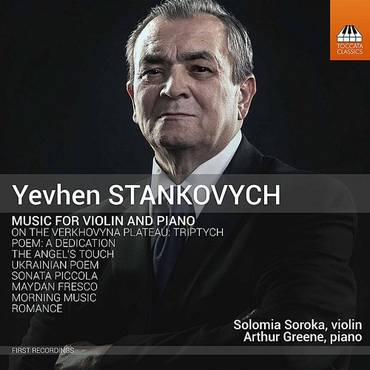 Yevhen Stankovych: Music For Violin & Piano