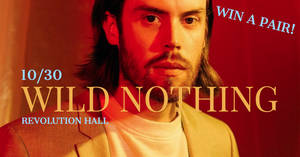 Wild Nothing at Revolution Hall 10/30!