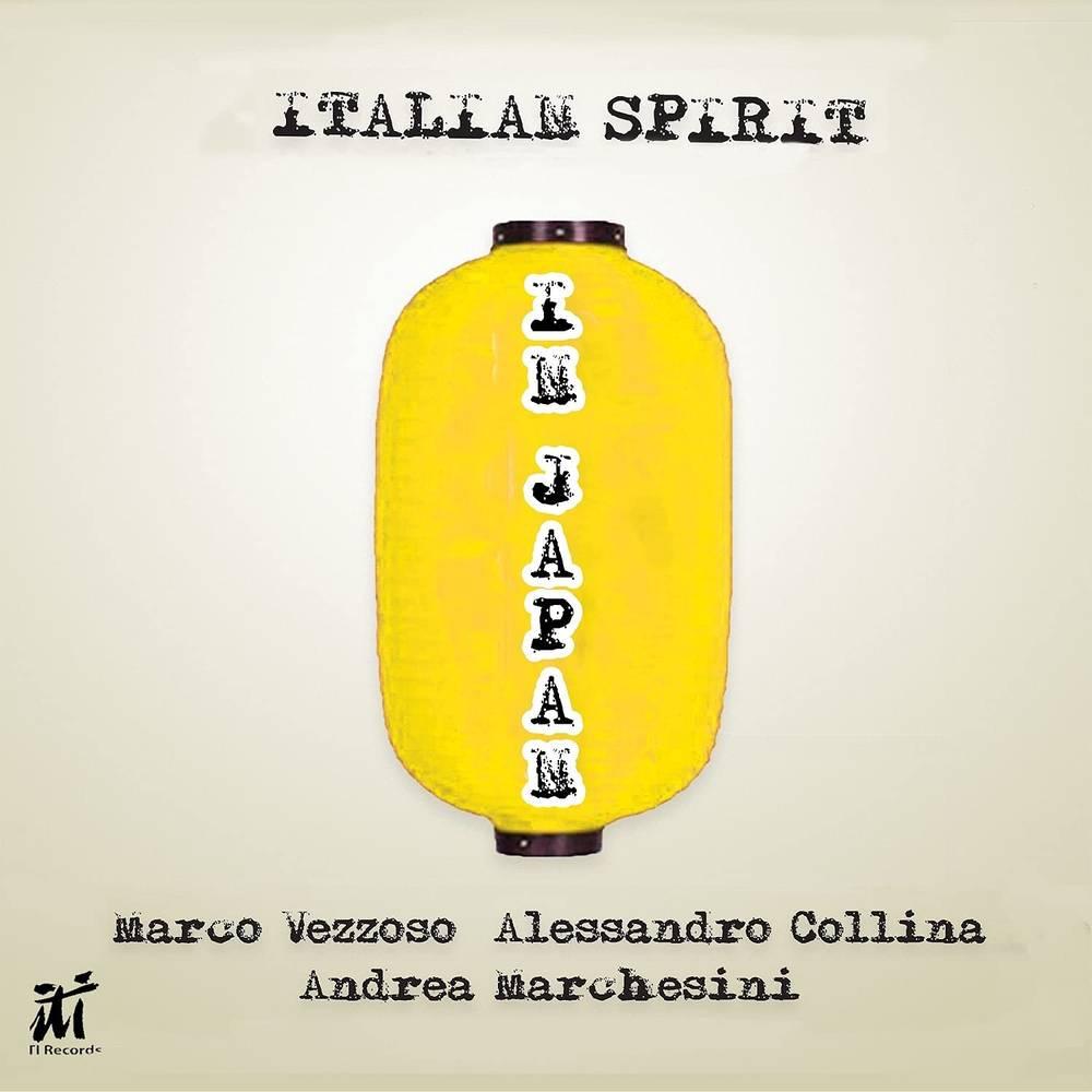 Marco Vezzoso and Alessandro Collina - Italian Spirit In Japan