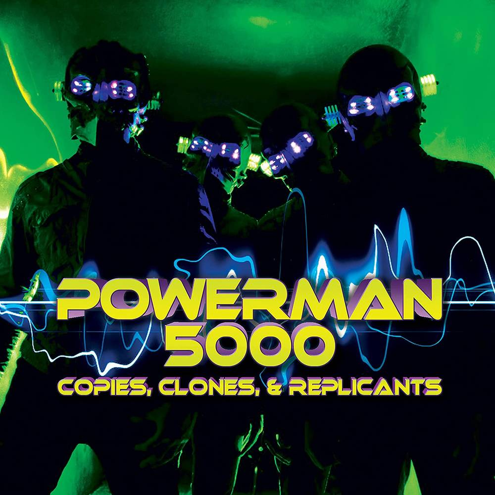 Powerman 5000 - Copies Clones & Replicants