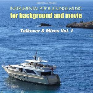 Talkover & Mixes, Vol. 1 (Instrumental Pop & Lounge Music For Background And Movie)
