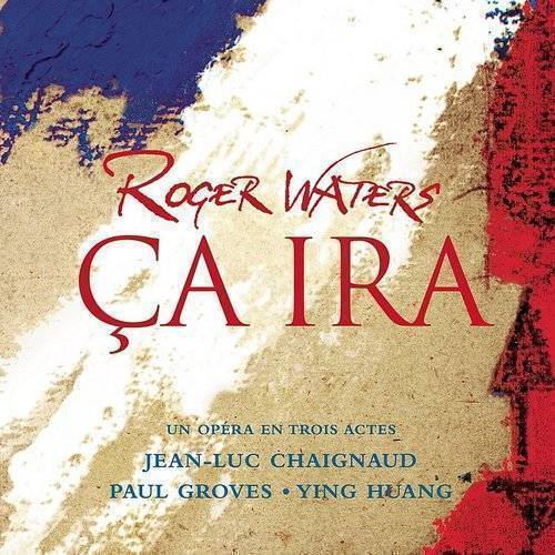 Waters, Roger: Ca Ira (French)