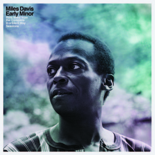 Early Minor: Rare Miles From The Complete In A Silent Way Sessions [RSD BF 2019]