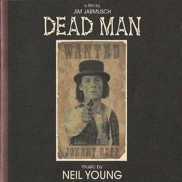 Dead Man: A Film By Jim Jarmusch Music From And Inspired By The Motion Picture