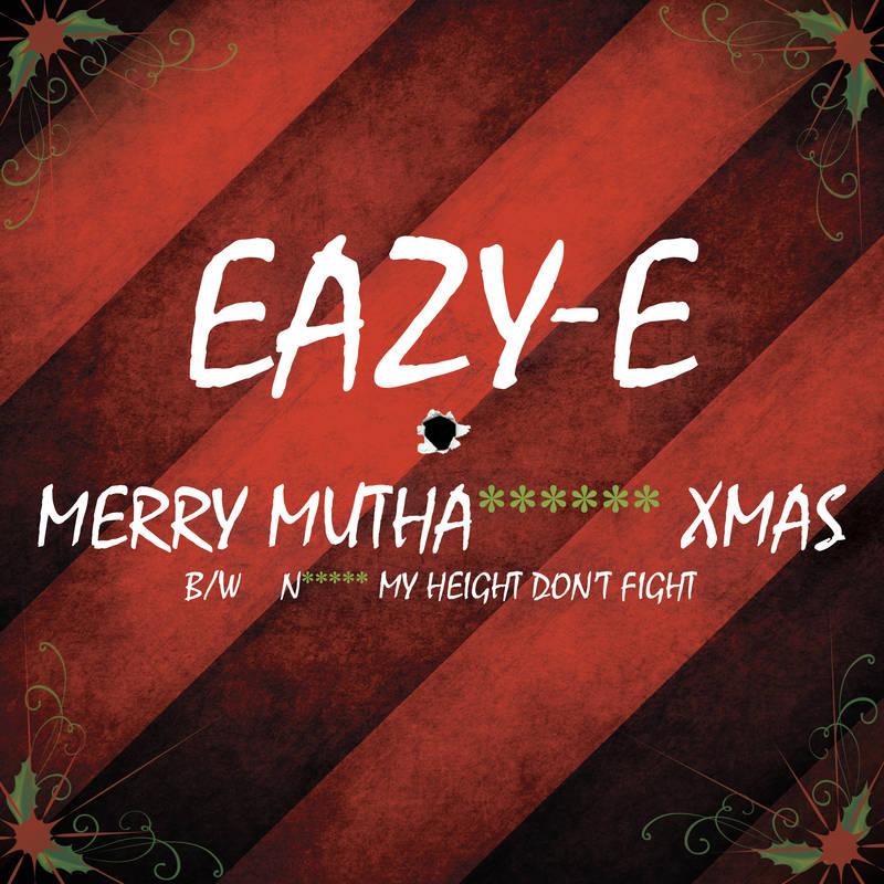 Eazy E Merry Muthaphuckkin' Xmas