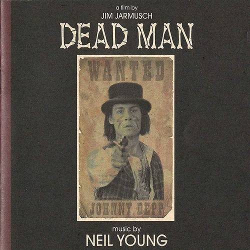 Dead Man: A Film By Jim Jarmusch Music From And Inspired By The Motion Picture [LP]