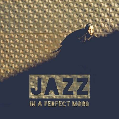Lounge Café - Jazz In A Perfect Mood: 15 Smooth