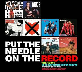 Put The Needle On The Record - The 1980s At 45 Revolutions Per Minute