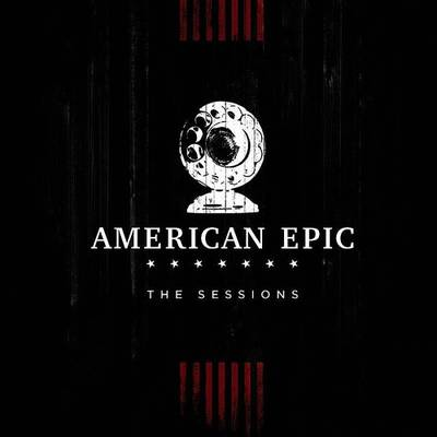 Various Artists - American Epic: The Sessions [LP]