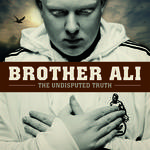 Brother Ali - The Undisputed Truth